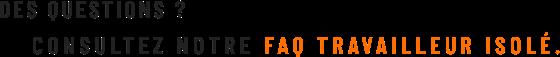 FAQ Travailleur Isolé